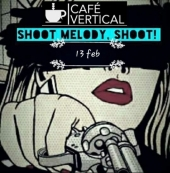 Shoot Melody Shoot en Café Vertical